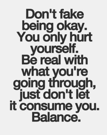 don't fake being okay